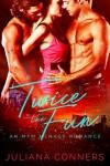Twice the Fun: A Bad Boy MFM Menage Romance - Juliana Conners