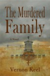 The Murdered Family - Mystery of the Wolf Family Murders - Vernon Keel