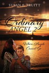 An Ordinary Angel 2: Where Angels Cannot Go - Susan F. Pruitt
