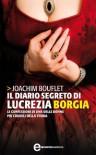 Il diario segreto di Lucrezia Borgia (eNewton Narrativa) (Italian Edition) - Joachim Bouflet