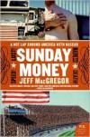 Sunday Money: Speed! Lust! Madness! Death! A Hot Lap Around America with Nascar - Jeff Macgregor,  Olya Evanitsky (Photographer)
