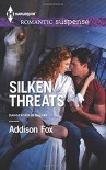 Silken Threats (Dangerous in Dallas) - Addison Fox