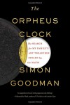 The Orpheus Clock: The Search for My Family's Art Treasures Stolen by the Nazis - Simon Goodman