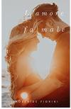 L'amore fa male - Adelaide Fiorini