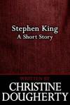 Stephen King: a short story - Christine Dougherty