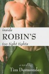 Inside Robin's Too Tight Tights - Tim Desmondes