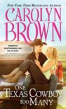 One Texas Cowboy Too Many - Carolyn Brown