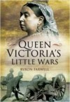QUEEN VICTORIA'S LITTLE WARS - Byron Farwell