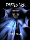 Twisted Sick - Tyler Nals, Nancy Bowen