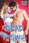 Dead Rising: Zombie Erotica - (Dead Rising Book 1) - Amily Clark
