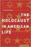 The Holocaust In American Life - Peter Novick