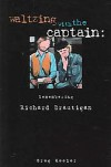 Waltzing With The Captain: Remembering Richard Brautigan - Greg Keeler