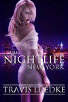 The Nightlife: New York - Travis Luedke