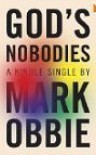 God's Nobodies: Misguided Faith and Murder in the Life of One American Family - Mark Obbie