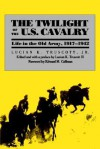 The Twilight of the U.S. Cavalry - Lucian K. Truscott Jr.