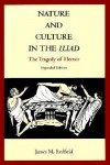 Nature and Culture in the Iliad: The Tragedy of Hector, Expanded edition - James M. Redfield