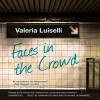 Faces in the Crowd - Armando Durán, Valeria Luiselli, Christina MacSweeney