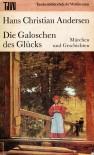 Die Galoschen des Glücks - Hans Christian Andersen