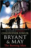 Bryant and May and the Burning Man - Christopher Fowler