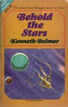 Behold the Stars - Kenneth Bulmer