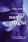 My Name Is Light - Elsa Osorio