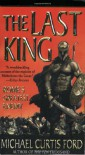 The Last King: Rome's Greatest Enemy - Michael Curtis Ford