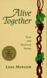Alive Together - Lisel Mueller