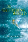 This Glittering World - T. Greenwood