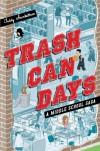 Trash Can Days (A Trash Can Days) - Teddy Steinkellner