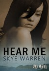 Hear Me (Dark Erotica, #3) - Skye Warren