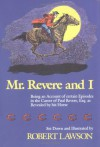 Mr. Revere and I: Being an Account of certain Episodes in the Career of Paul Revere,Esq. as Revealed by his Horse - Robert Lawson