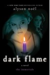 Dark Flame (Immortals) - Alyson Noël