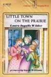Little Town on the Prairie (Little House, #7) - Laura Ingalls Wilder,  Garth Williams