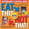 Eat This, Not That! Supermarket Survival Guide - David Zinczenko
