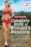Runner's World Complete Book of Women's Running: The Best Advice to Get Started, Stay Motivated, Lose Weight, Run Injury-Free, Be Safe, and Train for Any Distance (Runner's World Complete Books) - Dagny Scott Barrios