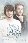 Melting The Ice Prince - Amylea Lyn