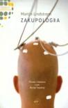 Zakupologia: Prawdy i kłamstwa o tym, dlaczego kupujemy - Martin Lindstrom, Paco Underhill, Magdalena Zielińska
