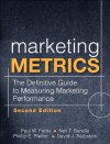 Marketing Metrics: The Definitive Guide to Measuring Marketing Performance (2nd Edition) - Paul W. Farris, Phillip E. Pfeifer, David J. Reibstein, Neil T. Bendle