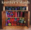 Knitter's Stash: Favorite Patterns from America's Yarn Shops - Barbara Albright