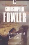 Podziemne rzeki Londynu - Christopher Fowler