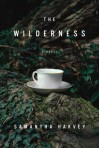 The Wilderness - Samantha Harvey