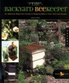 The Backyard Beekeeper: An Absolute Beginner's Guide to Keeping Bees in Your Yard and Garden - Kim Flottum, Weeks Ringle