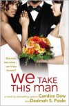 We Take This Man - Candice Dow, Daaimah S. Poole