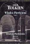Władca Pierścieni. Tom 1. Drużyna Pierścienia - J.R.R. Tolkien