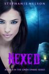 Hexed (Gwen Sparks, #4) - Stephanie   Nelson