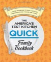 The America's Test Kitchen Quick Family Cookbook: A Faster, Smarter Way to Cook Everything from America's Most Trusted Test Kitchen - America's Test Kitchen