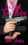 I Shot You Babe - Leslie Langtry