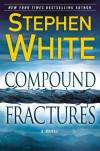 Compound Fractures (Dr. Alan Gregory) - Stephen White