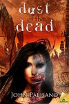 Dust of the Dead - John Palisano
