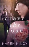 Crave the Rose - Karen Kincy